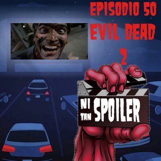 Episodio 50 - Evil Dead 2 - Octubre Zombie