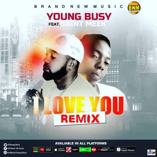 YOUNG Busy _I love you Remix ft Saint Meek
