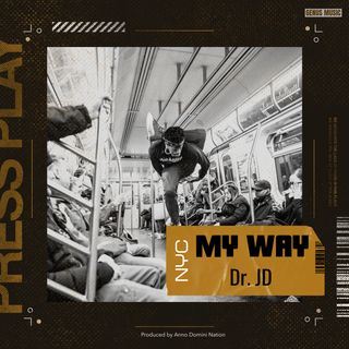 My Way by Dr. JD produced by Anno Domini Nation