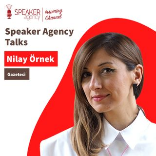 Nilay Örnek - Speaker Agency Talks