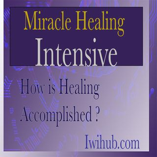 How is Healing Accomplished - Online Healing Class By Wim