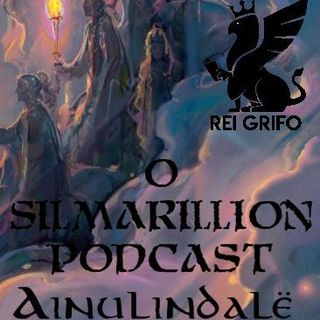 Podcast do Rei Grifo 061: O Silmarillion - Ainulindalë