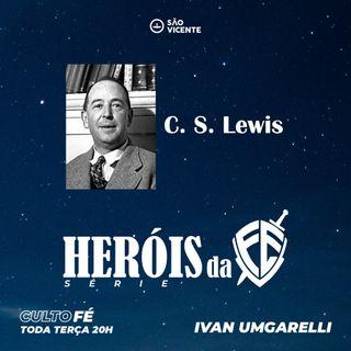 C. S. Lewis - HERÓIS da fé