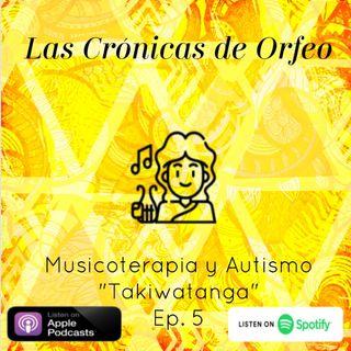 """Episodio 5: Musicoterapia y Autismo """"Takiwatanga"""""""