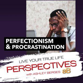 Perfectionism and Procrastination [Ep.691]
