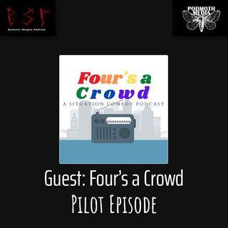 Guest Podcast - Four's a Crowd: Pilot Episode