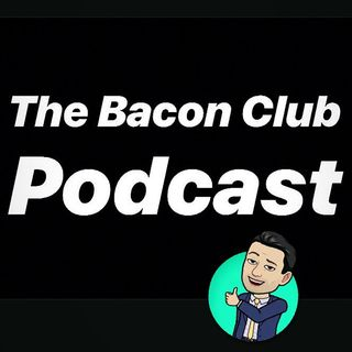 Episode 6: Ben Kissel joins the Bacon Club