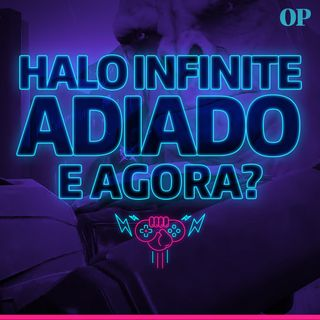 #28 - Halo Infinite adiado (e agora, Xbox?), Horizon mal otimizado no PC, Fall Guys bombando e Capcom gananciando