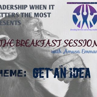GET AN IDEA - (BREAKFAST SESSION with Amusa Emmanuel Enitan)