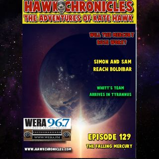 "Episode 129 Hawk Chronicles ""Mercury Falling"""
