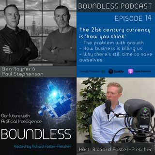 EP14: Ben Rayner and Paul Stephenson: The 21st century currency is 'how you think'