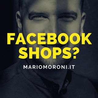 Facebook Shops è un'opportunità o un nuovo buco nell'acqua?