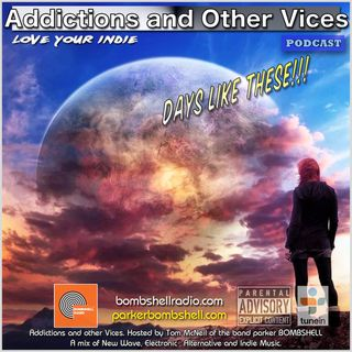Addictions and Other Vices 335 - Days Like These!!!