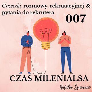 007 - Grzeszki rekrutacji & pytania do rekrutera
