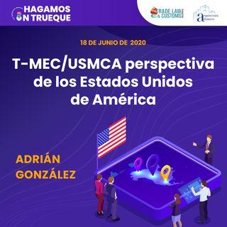 EP22. T-MEC/USMCA perspectiva de los Estados Unidos de América ⋅ Con Adrián González