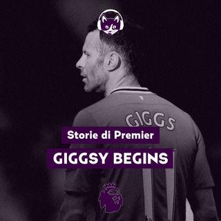 Giggsy Begins