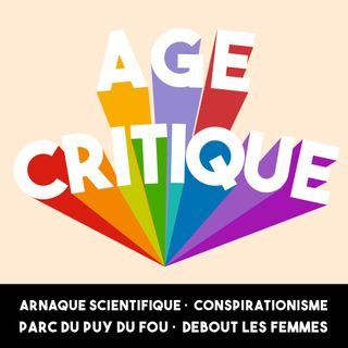 [AC] #6 – Arnaque Scientifique ·  Conspirationnisme · Puy du Fou ·  Debout les Femmes