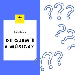 De quem é a música?