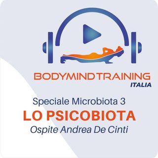 Lo Psicobiota | Ospite Andrea De Cinti | Speciale Microbiota 3