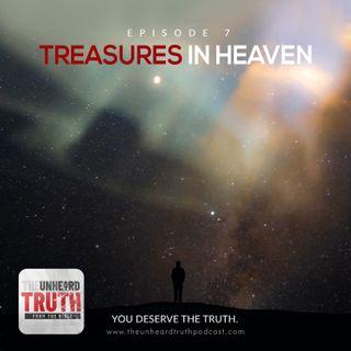 EP7: Treasures in Heaven
