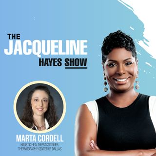 The Jacqueline Hayes Show featuring Marta Cordell/Thermography Center of Dallas