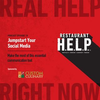 Jumpstart Your Social Media | Restaurant H.E.L.P. Podcast