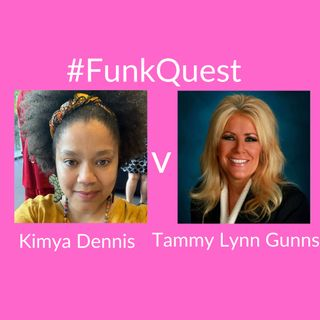 FunkQuest - Season 2 - Episode 5 - Tammy Lynn Guns v Kimya Dennis
