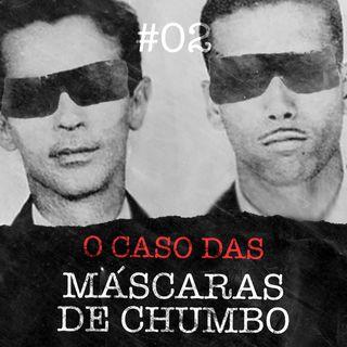 #02 - Caso Máscaras de Chumbo: Um mistério mortal