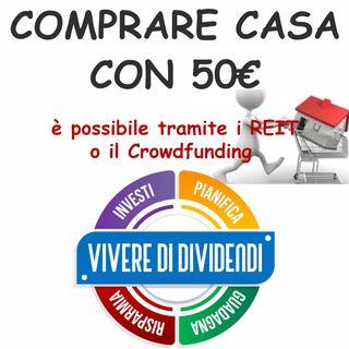 COMPRARE CASA CON 50€ è possibile tramite i REIT o il Crowdfunding