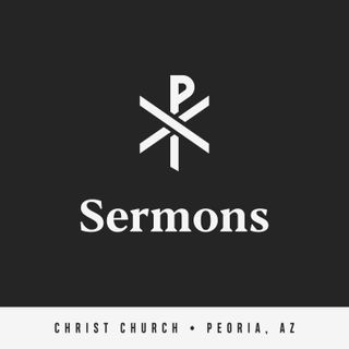 Christ Church Peoria Sermons