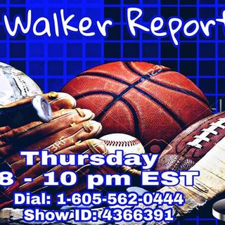 Ep. 25 The Walker Report