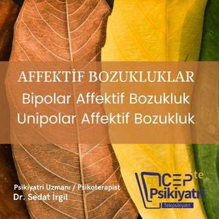 CEP'TE PSİKİYATRİ | UNİPOLAR AFFEKTİF BOZUKLUK