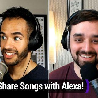 Smart Tech Today 65: Alexa Shares Songs