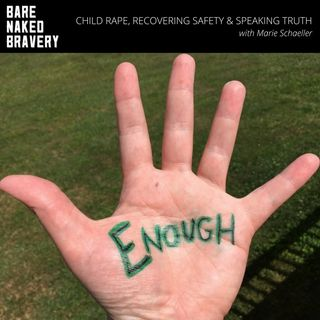 028: Child Rape, Recovering Safety & Speaking Truth with Marie Schaeller
