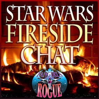 #64: Star Wars Fireside Chat