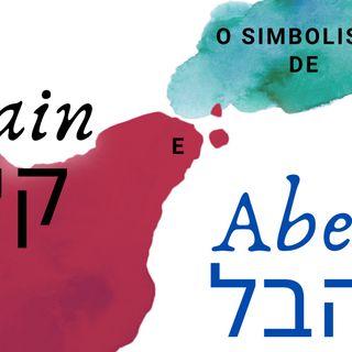 Cain (קין) e Abel (הבל) sob a lente do simbolismo Hebraico.