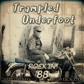Rockin' 88 - Trampled Underfoot Podcast
