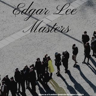 9centrismi - Edgar Lee Masters