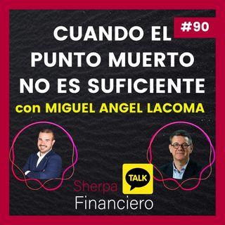 90 SFT8 Cuando el Umbral de Rentabilidad no es suficiente con Miguel Ángel Lacoma