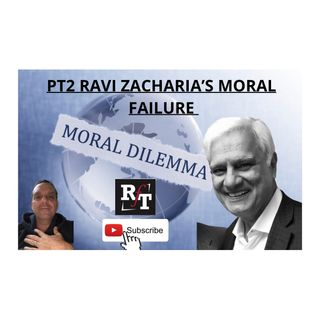 PT2-The Moral Fall of Ravi Zacharias - 3:3:21, 9.50 AM