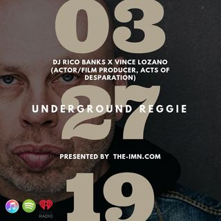 Underground Reggie Interview With Vince Lozano (3.27.19)