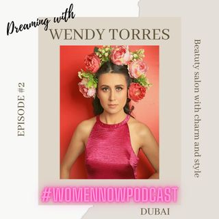 Ep. #2. Wendy Torres - Beauty Salon with charm and style