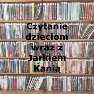 06 - Czytanie dzieciom (Jarek Kania)