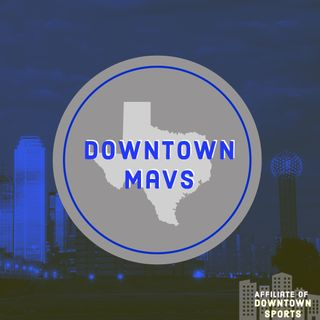 Downtown Mavs Podcast