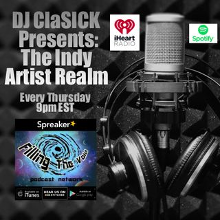 DJ ClaSICK Presents: The Indy Artist Realm Ep. 125 - 2018 Year End Special !!!