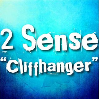 "2 Sense ""Cliffhanger"""