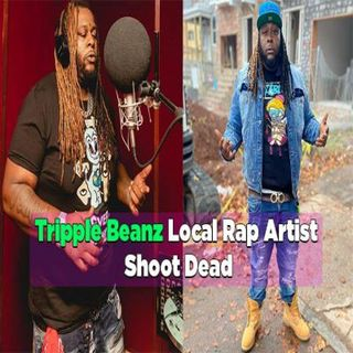 Episode 22 - Rap Artist Tripple Beanz Gunned Down In Broad Daylight In Newark NJ