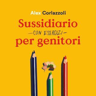 """Alex Corlazzoli """"Sussidiario - con esercizi - per genitori"""""""