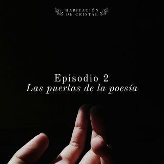 Episodio 2: Las puertas de la poesía