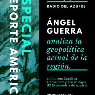 Reporte América Especial con Ánguel Guerra